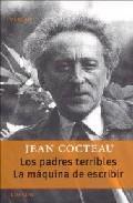 Los Padres Terribles; La Maquina De Escribir - Cocteau Jean