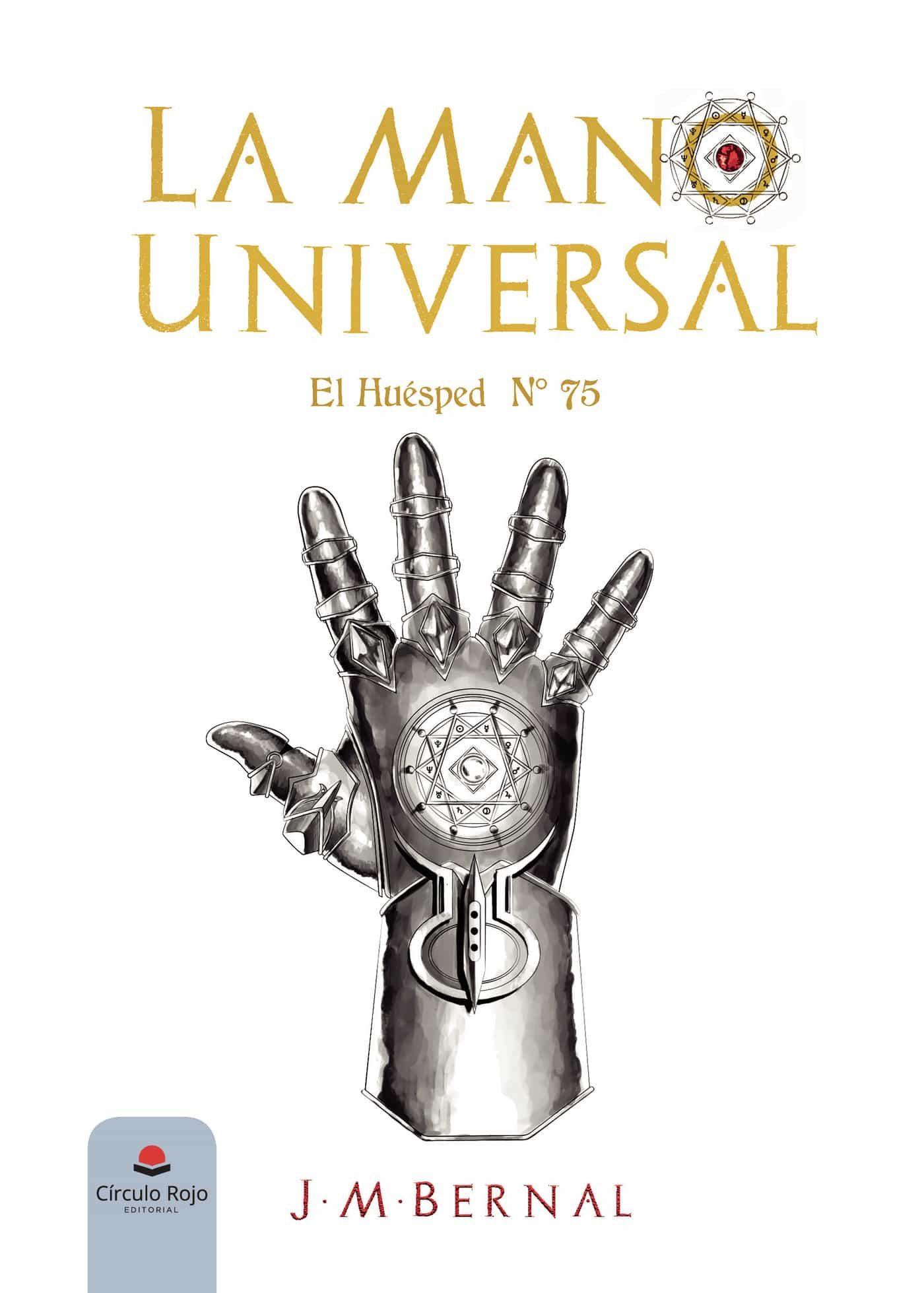 La Mano Universal - El Huesped N° 75 - Bernal J.m.