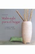 Wabi-sabi Para El Hogar: Elegancia Oriental De Lo Sencillo Y Natu Ral - Romanillos Pere