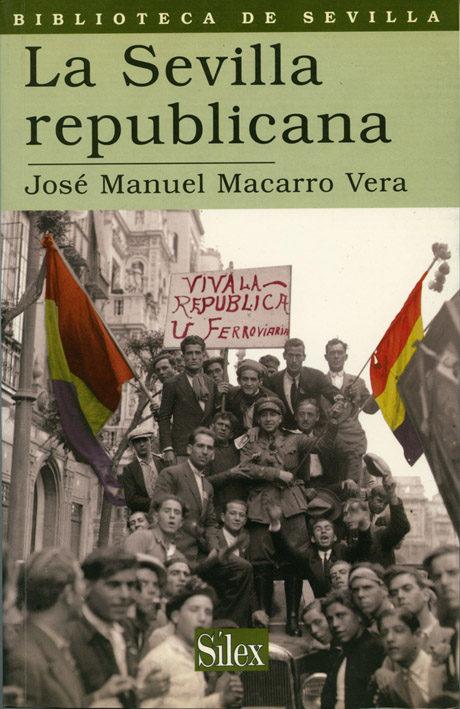 La Sevilla Republicana - Macarro Vera Jose Manuel