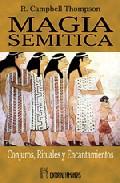 Magia Semitica: Conjuros Rituales Y Encantamientos Del Antiguo O Rient - Thompson Campbell R.