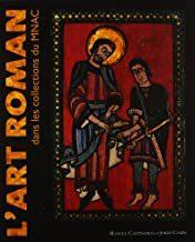 L Art Roman Dans Les Collections Du Mnac - Camps Soria Jordi