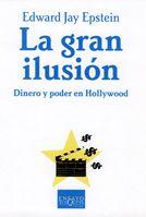 La Gran Ilusion - Epstein Edward Jay