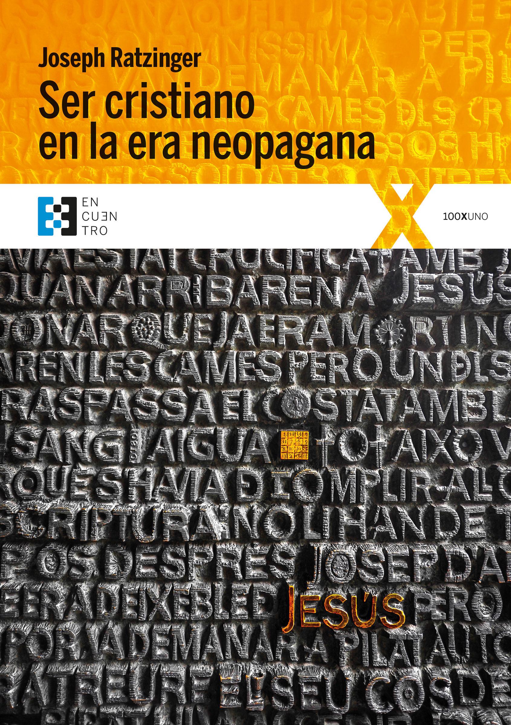 Ser Cristiano En La Era Neopagana - Ratzinger Joseph (benedicto Xvi)