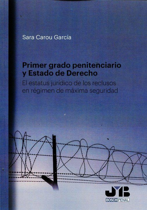 Primer Grado Penitenciario Y Estado De Derecho - Carou García Sara
