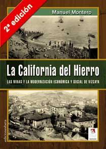 La California Del Hierro (2ª Ed.): Las Minas Y La Modernizacion E Cono - Montero Manuel