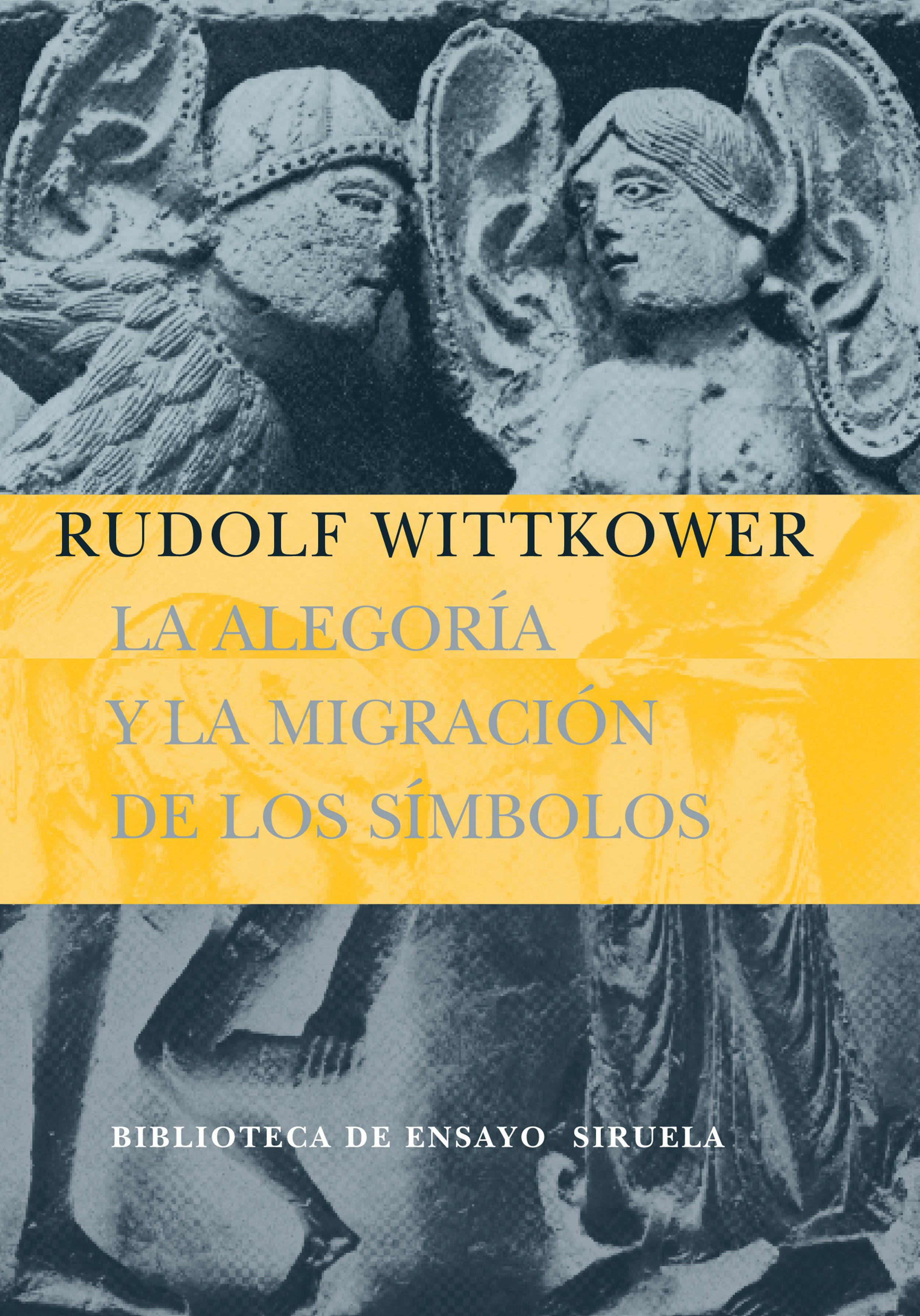 La Alegoria Y La Migracion De Los Simbolos - Wittkower Rudolf