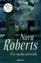 un sueño atrevido-nora roberts-9788497938600