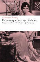 un amor que destruye ciudades-eileen chang-9788416213702