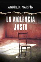 la violencia justa (catalan)-andreu martin-9788482647807