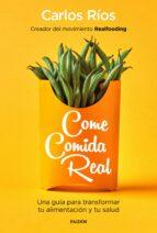 COME COMIDA REAL (MOVIMIENTO REALFOODING)