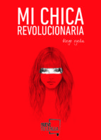 mi chica revolucionaria-diego ojeda-9788494268618