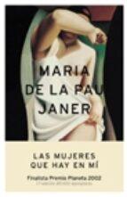las mujeres que hay en mi (finalista premio planeta)-maria de la pau janer-9788408045922