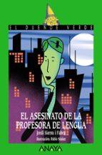el asesinato de la profesora de lengua-jordi sierra i fabra-9788466762526