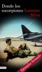 donde los escorpiones (ejemplar firmado por el autor)-lorenzo silva-2910019778334