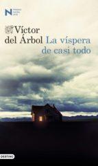 la víspera de casi todo (ebook)-victor del arbol-9788423350742