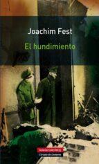 el hundimiento-joachim fest-9788415472148