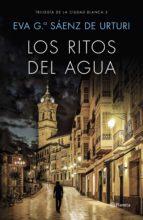 LOS RITOS DEL AGUA (TRILOGIA DE LA CIUDAD BLANCA 2)