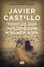 TODO LO QUE SUCEDIÓ CON MIRANDA HUFF (EBOOK)