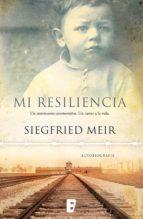 mi resiliencia (ebook)-siegfried meir-9788490693353