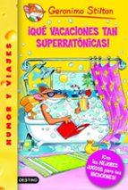 ¡que vacaciones tan superratonicas! (geronimo stilton nº 24)-geronimo stilton-9788408067559