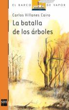 la batalla de los arboles-carlos villares-9788434847965