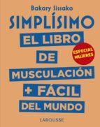 Simplísimo. El libro de musculación más fácil del mundo