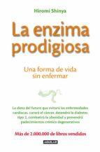 la enzima prodigiosa-hiromi shinya-9788403013575