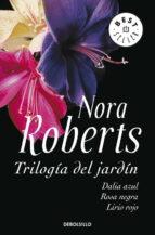 trilogia del jardin: dalia azul; rosa negra; lirio rojo-nora roberts-9788499082578