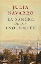 la sangre de los inocentes-julia navarro-9788401336379