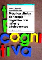 Practica Clinica De Terapia Cognitiva Con Niños Y Adolescentes: C Once - clinic - ebay.es