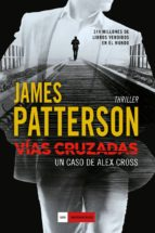 vias cruzadas-james patterson-9788416634194