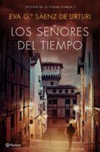 LOS SEÑORES DEL TIEMPO (TRILOGÍA DE LA CIUDAD BLANCA 3)