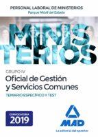 OFICIAL DE GESTION Y SERVICIOS COMUNES DEL PARQUE MOVIL DEL ESTADO: TEMARIO ESPECIFICO Y TEST