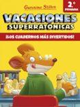9788408171300 - Stilton Geronimo: Vacaciones Superratonicas 2: ¡los Cuadernos Mas Divertidos! (de 2º A 3 - Libro