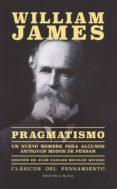 PRAGMATISMO de JAMES, WILLIAM  MOUGAN RIVERO, JUAN CARLOS
