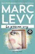 LA PROXIMA VEZ di LEVY, MARC