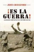 ¡ES LA GUERRA!: LAS MEJORES ANECDOTAS DE LA HISTORIA MILITAR de HERNANDEZ, JESUS