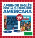 APRENDE INGLES CON LA CULTURA POP AMERICANA (WOMEN) (2 LIBROS + 2 CD) di VV.AA.