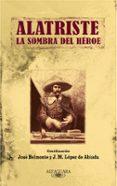 ALATRISTE: LA SOMBRA DEL HEROE di VV.AA.