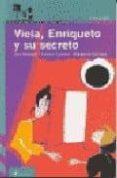 VIELA, ENRIQUETO Y SU SECRETO de PEDRERO, PALOMA  ROSSETTI, ANA  SANCHEZ, MARGARITA