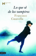 LO QUE SE DE LOS VAMPIROS (PREMIO NADAL 2008) de CASAVELLA, FRANCISCO