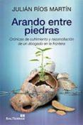ARANDO ENTRE PIEDRAS de ROS MARTIN, JULIAN CARLOS