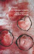ULTIMAS CONVERSACIONES de WITTGENSTEIN, LUDWIG  BOUWSMA, OETS KOLK