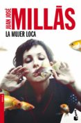 LA MUJER LOCA de MILLAS, JUAN JOSE