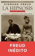 LA HIPNOSIS. TEXTOS (1886 - 1893) di FREUD, SIGMUND