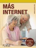 MAS INTERNET (ANAYA MULTIMEDIA. INFORMATICA PARA MAYORES) di MARTOS RUBIO, ANA