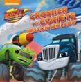 9788448847500 - Nickelodeon: Crusher Y El Cohete Descontrolado (blaze Y Los Monster Machines. Prime - Libro