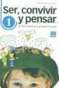 SER, CONVIVIR, PENSAR 1. ACCION TUTORIAL EN EDUCACION PRIMARIA di MARRODAN GIRONES, MARIA JOSE