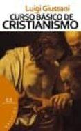 CURSO BASICO DEL CRISTIANISMO (OBRA COMPLETA) di GIUSSANI, LUIGI